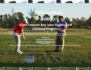 John Hughes Golf, $100 Gift Certificate, Orlando Golf Lessons, Florida Golf Lessons, Orlando Golf Schools, Florida Golf Schools